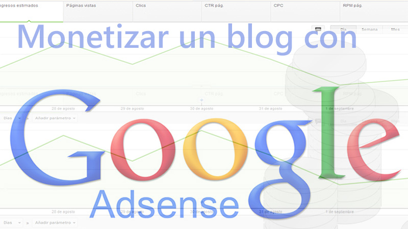Como monetizar un blog con Google Adsense